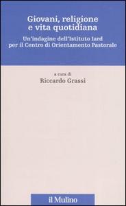 Libro Giovani, religione e vita quotidiana. Un'indagine dell'Istituto Iard per il Centro di Orientamento Pastorale
