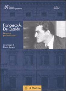 Libro Discorsi parlamentari. Con CD-ROM Francesco A. De Cataldo