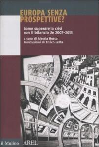 Europa senza prospettive? Come superare la crisi con il bilancio Ue 2007-2013