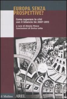 Europa senza prospettive? Come superare la crisi con il bilancio Ue 2007-2013.pdf
