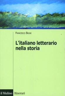 L' italiano letterario nella storia - Francesco Bruni - copertina