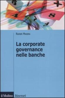 La corporate governance nelle banche - Rainer Masera - copertina