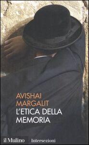 Libro L' etica della memoria Avishai Margalit