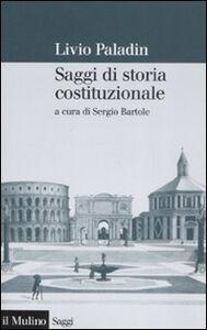 Libro Saggi di storia costituzionale Livio Paladin