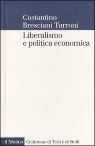 Libro Liberalismo e politica economica Costantino Bresciani Turroni