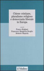 Libro Chiese cristiane, pluralismo religioso e democrazia liberale in Europa