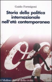 Storia della politica internazionale nell'età contemporanea - Guido Formigoni - copertina