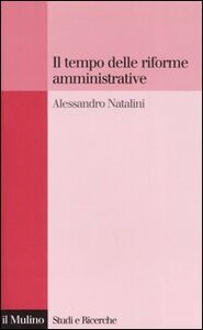 Libro Il tempo delle riforme amministrative Alessandro Natalini