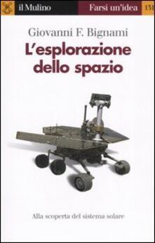 L' esplorazione dello spazio - Giovanni F. Bignami - copertina