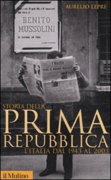 Listadelpopolo.it Storia della prima Repubblica. L'Italia dal 1943 al 2003 Image