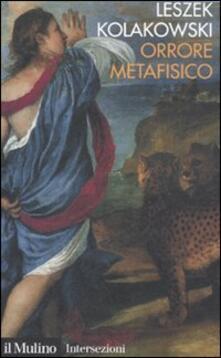 Orrore metafisico - Leszek Kolakowski - copertina