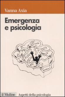 Emergenza e psicologia. Mente umana, pericolo e sopravvivenza - Vanna Axia - copertina