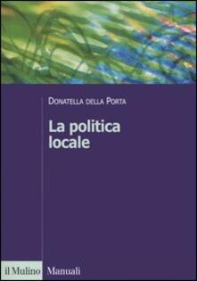 Winniearcher.com La politica locale. Potere, istituzioni e attori tra centro e periferia Image