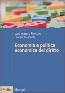 Libro Economia e politica economica del diritto Luigi A. Franzoni , Daniela Marchesi