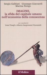 Foto Cover di Imagine, la sfida del capitale umano nell'economia della conoscenza, Libro di AA.VV edito da Il Mulino
