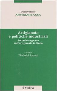 Libro Artigianato e politiche industriali. Secondo rapporto sull'artigianato in Italia