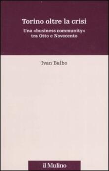 Ristorantezintonio.it Torino oltre la crisi. Una «business community» tra Otto e Novecento Image