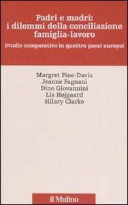 Libro Padri e madri: i dilemmi della conciliazione famiglia-lavoro. Studio cmparativo in quattro paesi europei