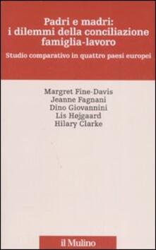 Padri e madri: i dilemmi della conciliazione famiglia-lavoro. Studio cmparativo in quattro paesi europei - copertina