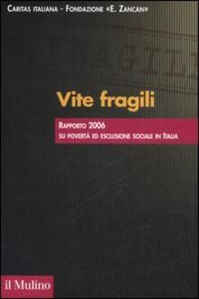 Vite fragili. Rapporto 2006 su povertà ed esclusione sociale in Italia.pdf