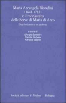 Grandtoureventi.it Maria Arcangela Biondini (1641-1712) e il monastero delle Serve di Maria di Arco. Una fondatrice e un archivio. Atti del Convegno (Trento 6-7 maggio 2004) Image