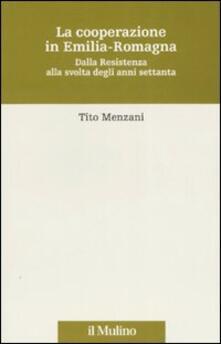La cooperazione in Emilia Romagna. Dalla Resistenza alla svolta degli anni settanta.pdf