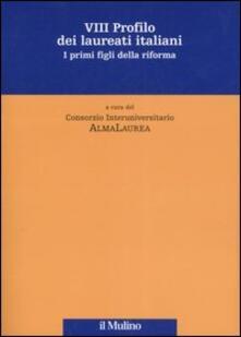 Ottavo profilo dei laureati italiani. I primi figli della riforma - copertina