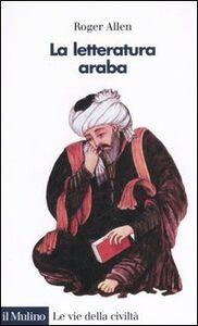 Libro La letteratura araba Roger Allen