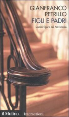 Grandtoureventi.it Figli e padri. Dodici figure del Novecento Image