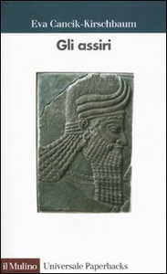 Libro Gli assiri Eva Cancik-Kirschbaum