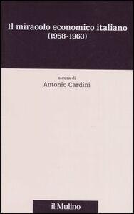 Libro Il miracolo economico italiano (1958-1963)
