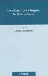 Libro Le ellissi della lingua. Da Moritz a Canetti