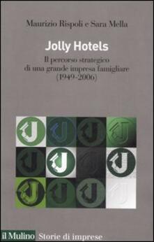 Jolly hotels. Il percorso strategico di una grande impresa famigliare (1949-2006).pdf