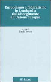Europeismo e federalismo in Lombardia dal Risorgimento all'Unione europea