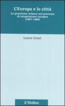 Associazionelabirinto.it L' Europa e le città. La questione urbana nel processo di integrazione europea (1957-1999) Image