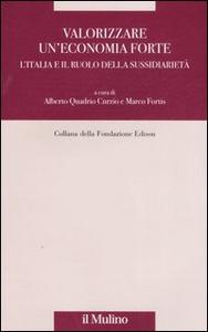 Libro Valorizzare un'economia forte. L'Italia e il ruolo della sussidiarietà