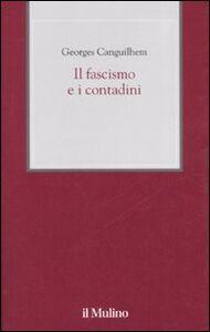 Foto Cover di Il fascismo e i contadini, Libro di Georges Canguilhem, edito da Il Mulino