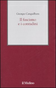 Libro Il fascismo e i contadini Georges Canguilhem