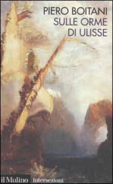 Sulle orme di Ulisse - Piero Boitani - copertina