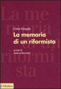 Libro La memoria di un riformista Gino Giugni