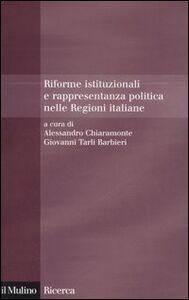 Foto Cover di Riforme istituzionali e rappresentanza politica nelle Regioni italiane, Libro di  edito da Il Mulino