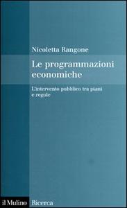 Libro Le programmazioni economiche. L'intervento pubblico tra piani e regole Nicoletta Rangone