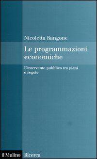 Le programmazioni economiche. L'intervento pubblico tra piani e regole