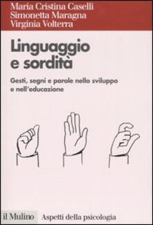 Linguaggio e sordità. Gesti, segni e parole nello sviluppo e nelleducazione.pdf