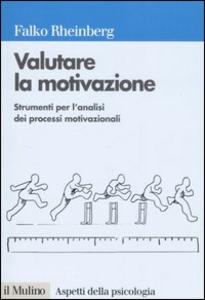 Libro Valutare la motivazione. Strumenti per l'analisi dei processi motivazionali Falko Rheinberg