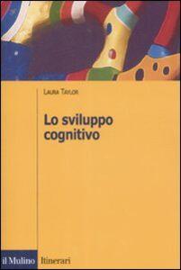 Libro Lo sviluppo cognitivo Laura Taylor