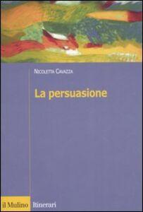 Libro La persuasione Nicoletta Cavazza