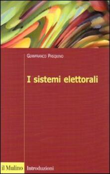 I sistemi elettorali - Gianfranco Pasquino - copertina