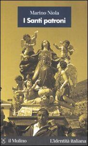 Foto Cover di I Santi patroni, Libro di Marino Niola, edito da Il Mulino