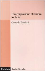 L' immigrazione straniera in Italia - Corrado Bonifazi - copertina